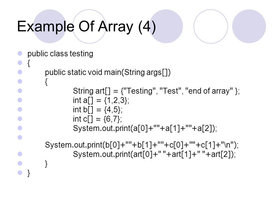 Example Of Array (4) public class testing {