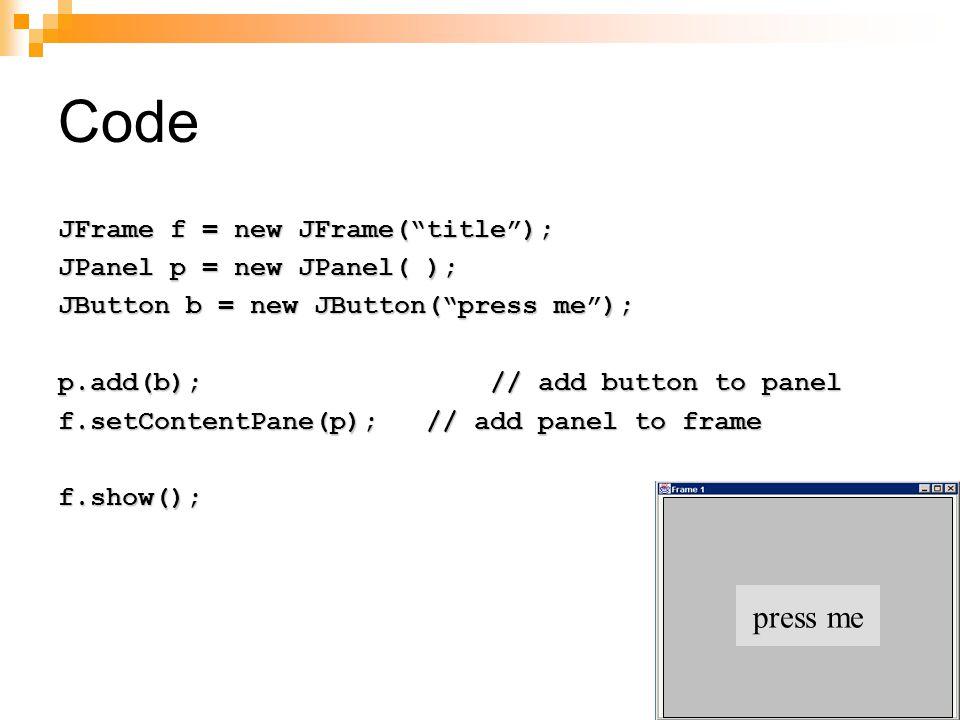 Code press me JFrame f = new JFrame( title );