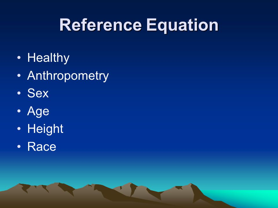 Reference Equation Healthy Anthropometry Sex Age Height Race