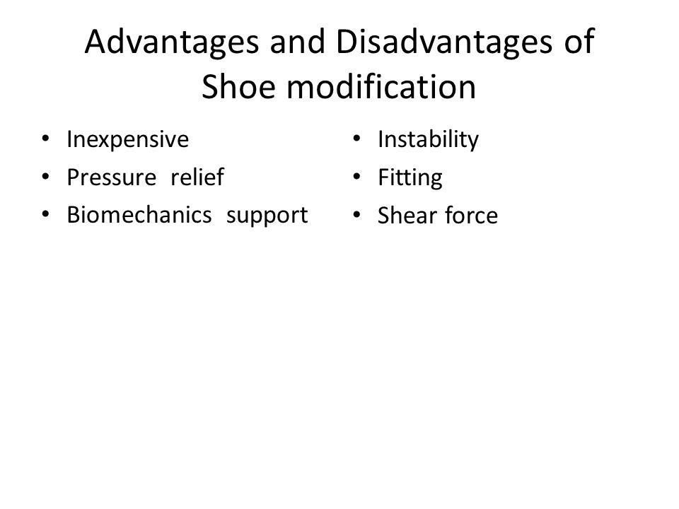 Advantages and Disadvantages of Shoe modification