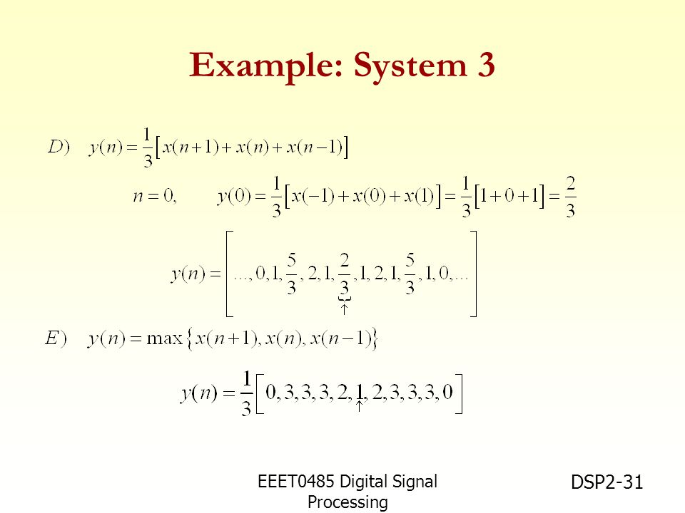 Example: System 3 EEET0485 Digital Signal Processing