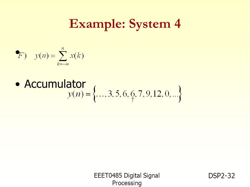 Example: System 4 Accumulator EEET0485 Digital Signal Processing