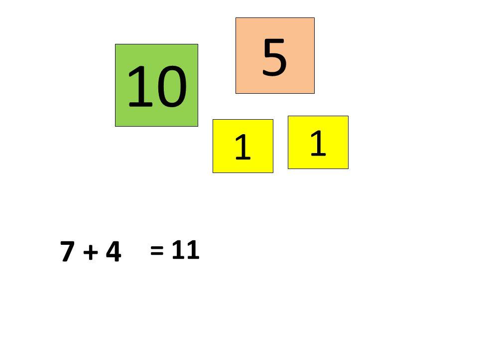 5 10 1 1 7 + 4 = 11