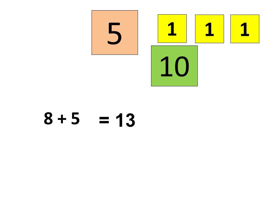 5 1 1 1 10 8 + 5 = 13