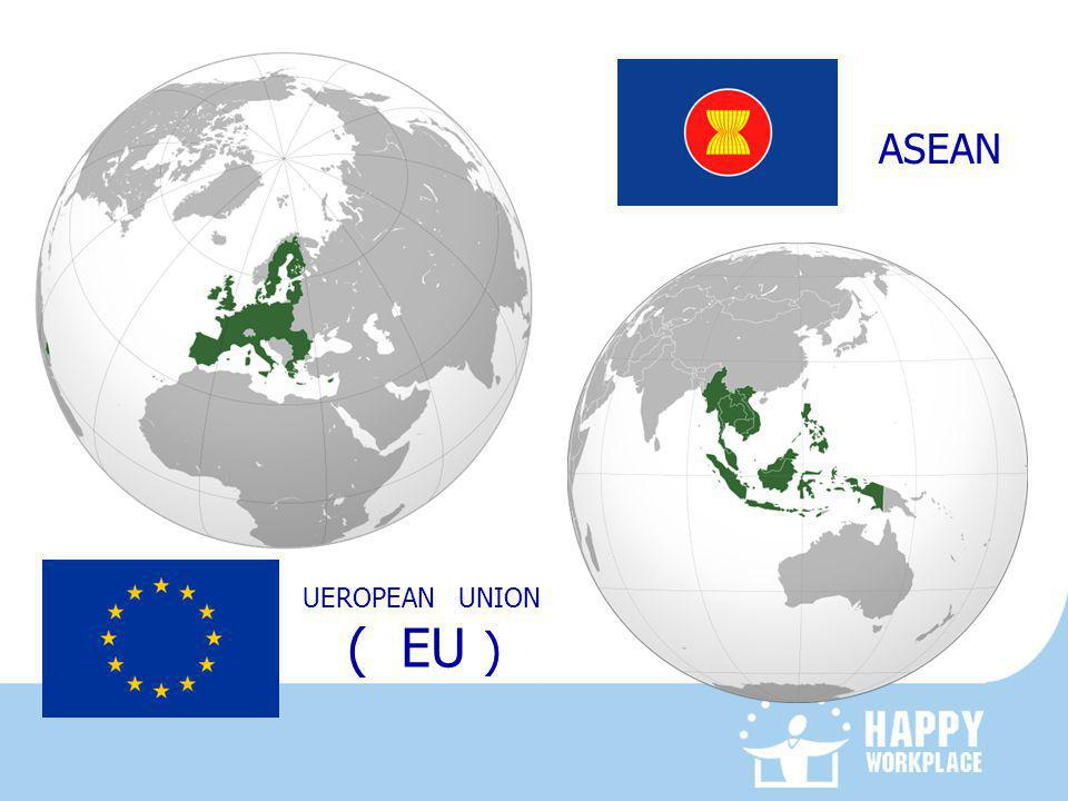 ASEAN UEROPEAN UNION ( EU )