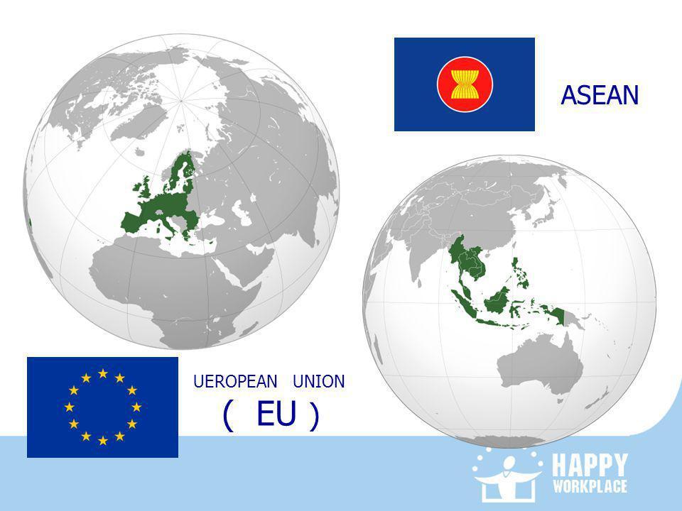 ASEAN UEROPEAN UNION ( EU )