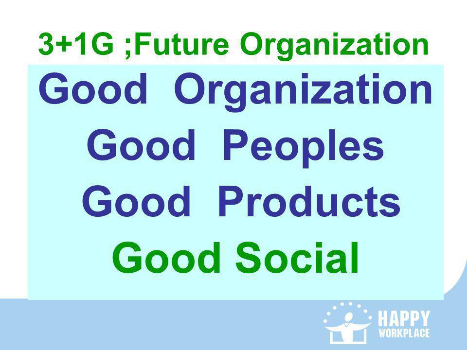 3+1G ;Future Organization