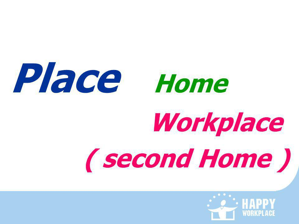 Place Home Workplace ( second Home )