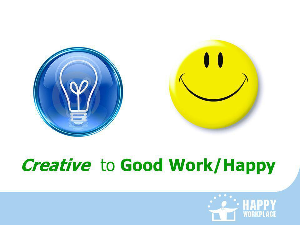 Creative to Good Work/Happy