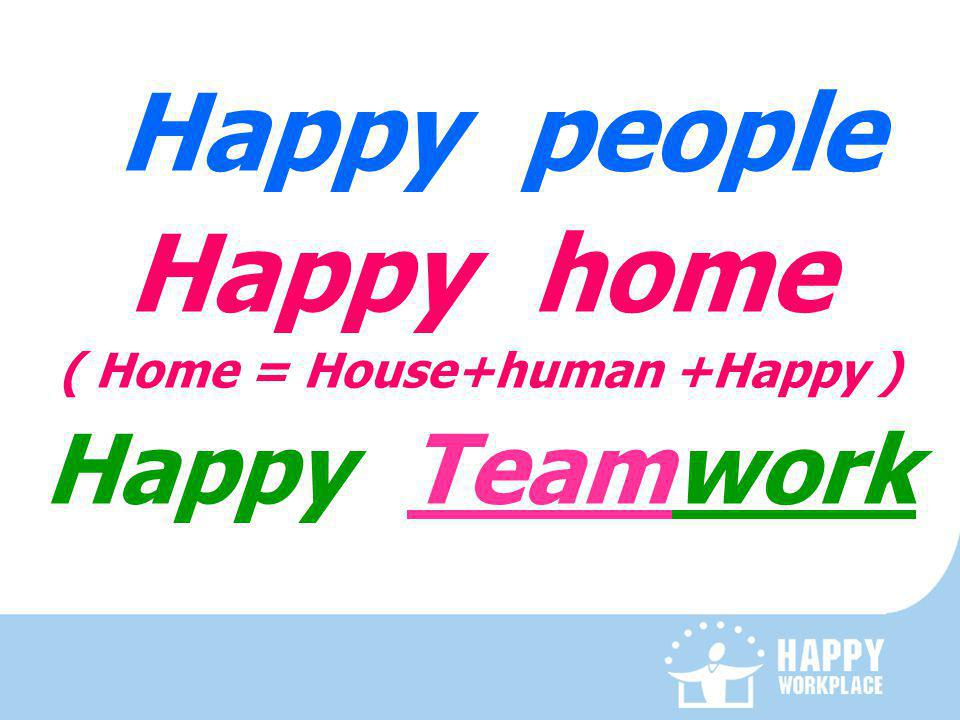 ( Home = House+human +Happy )