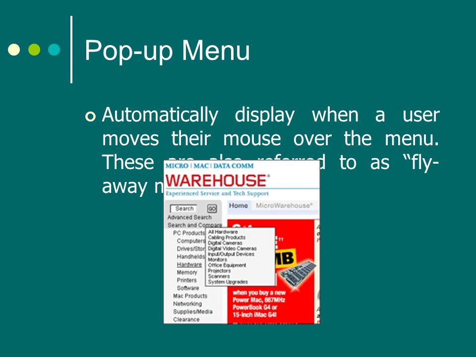 Pop-up Menu Automatically display when a user moves their mouse over the menu.