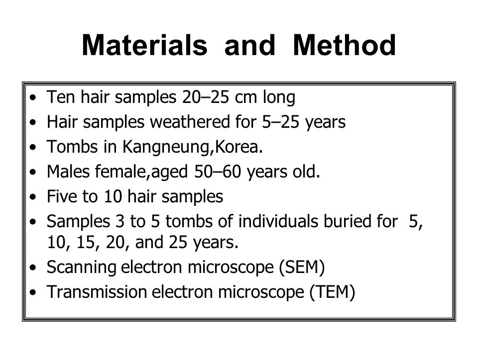 Materials and Method Ten hair samples 20–25 cm long