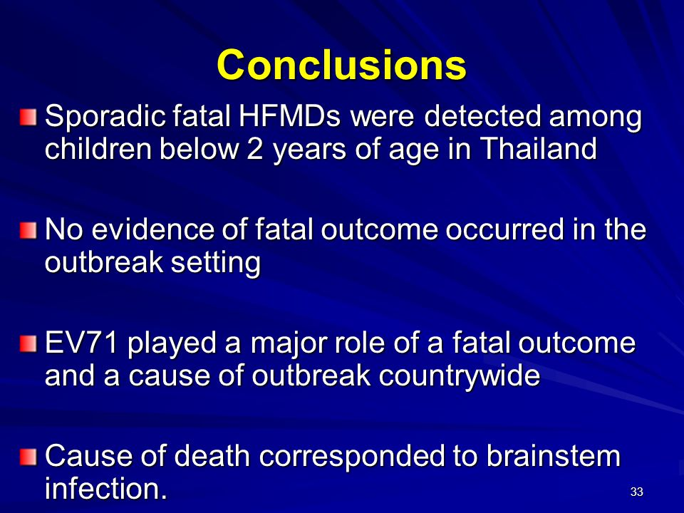 Conclusions Sporadic fatal HFMDs were detected among children below 2 years of age in Thailand.