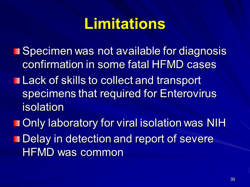 Limitations Specimen was not available for diagnosis confirmation in some fatal HFMD cases.