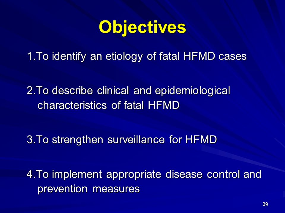 Objectives 1.To identify an etiology of fatal HFMD cases