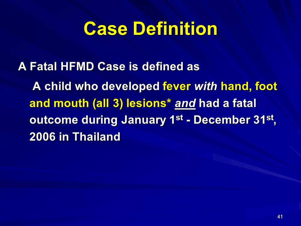 Case Definition A Fatal HFMD Case is defined as