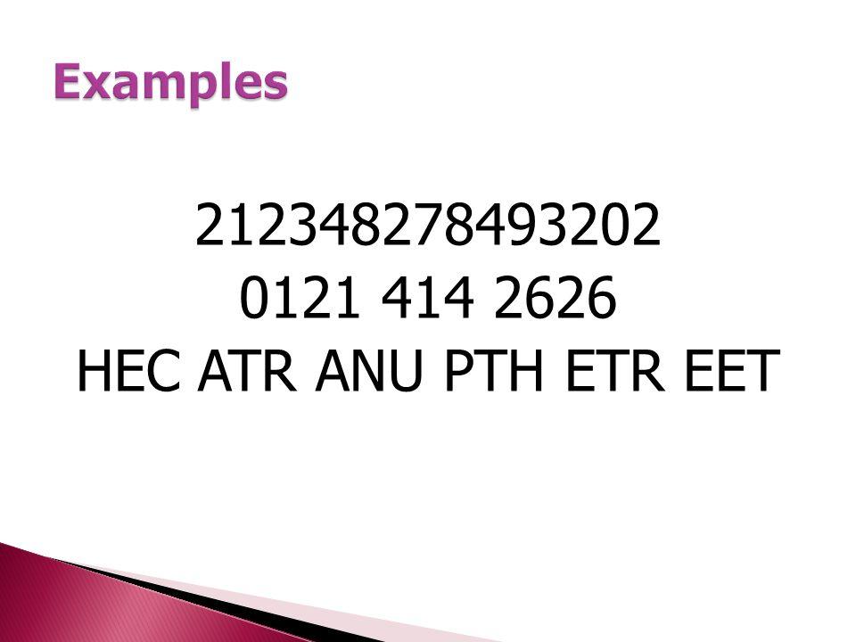 Examples 212348278493202 0121 414 2626 HEC ATR ANU PTH ETR EET