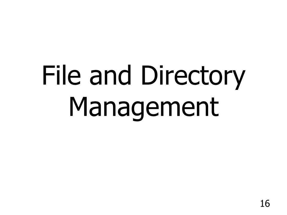 File and Directory Management