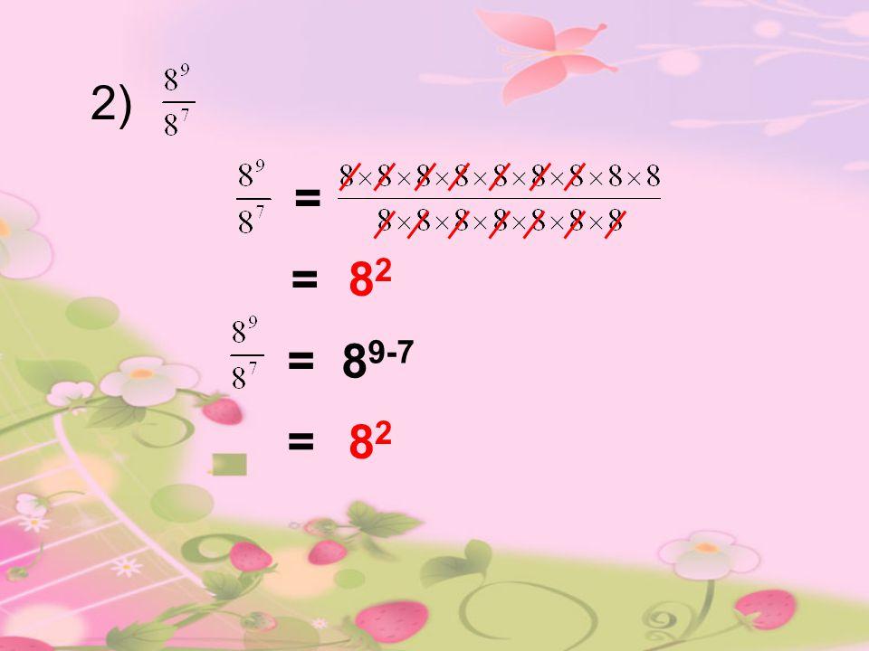 2) = = 82 = 89-7 = 82