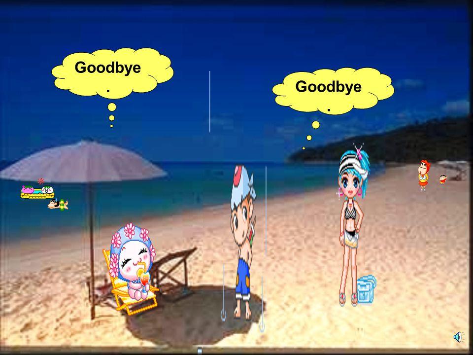 Goodbye. Goodbye.