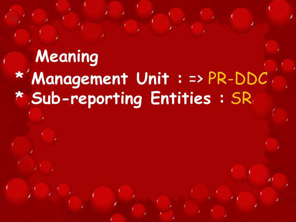 * Management Unit : => PR-DDC