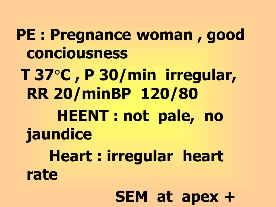 PE : Pregnance woman , good conciousness