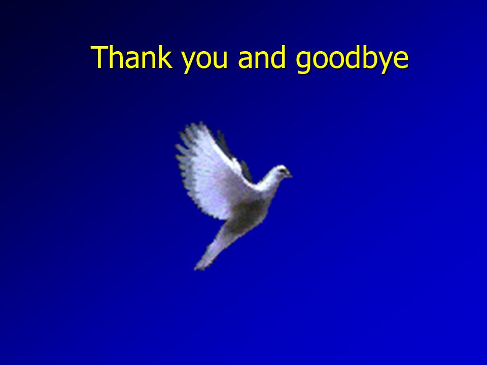 Thank you and goodbye