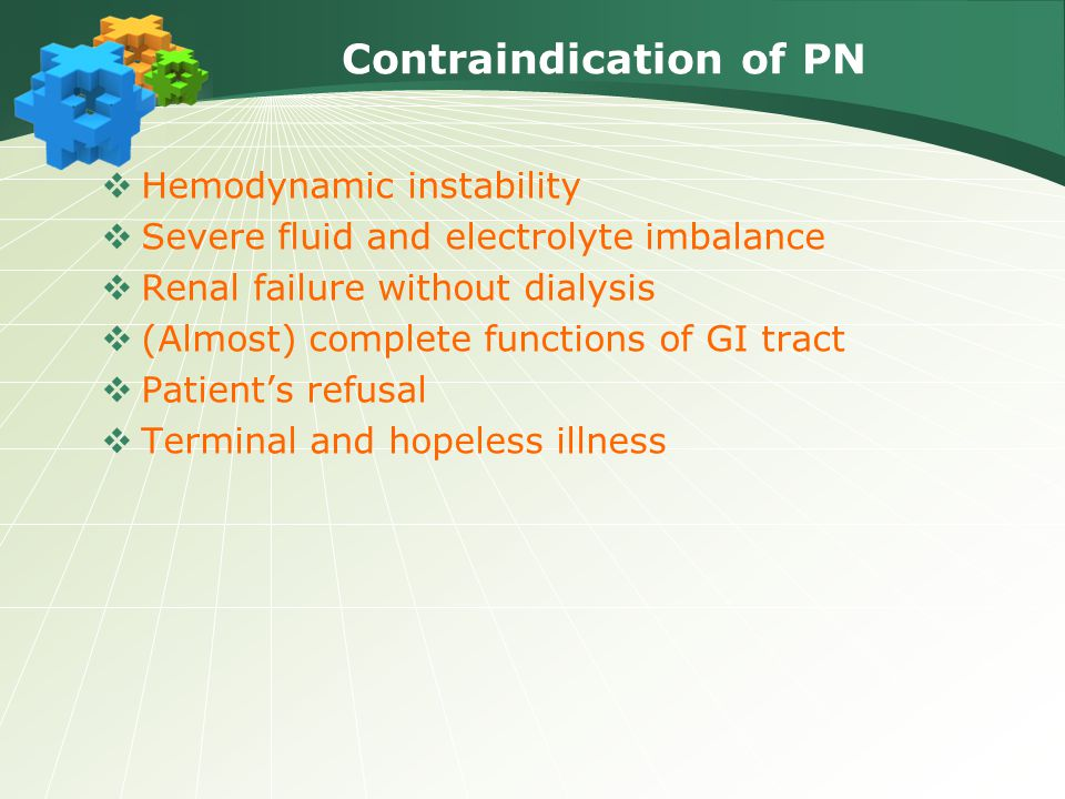 Contraindication of PN