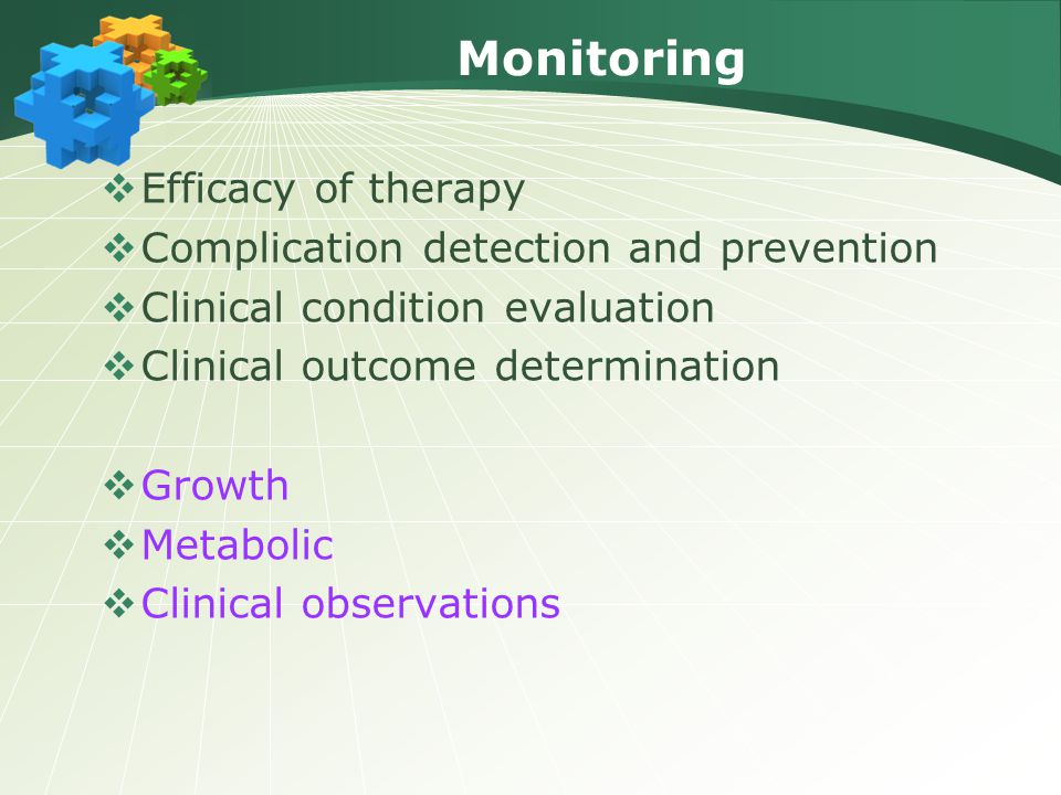 Monitoring Efficacy of therapy Complication detection and prevention