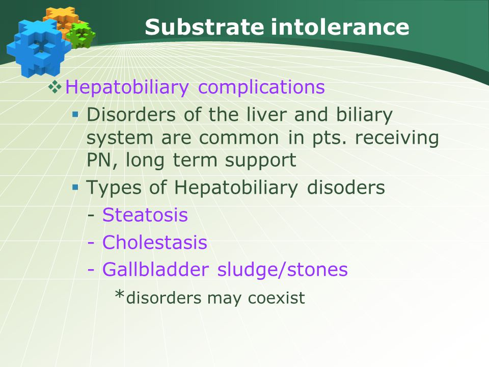 Substrate intolerance