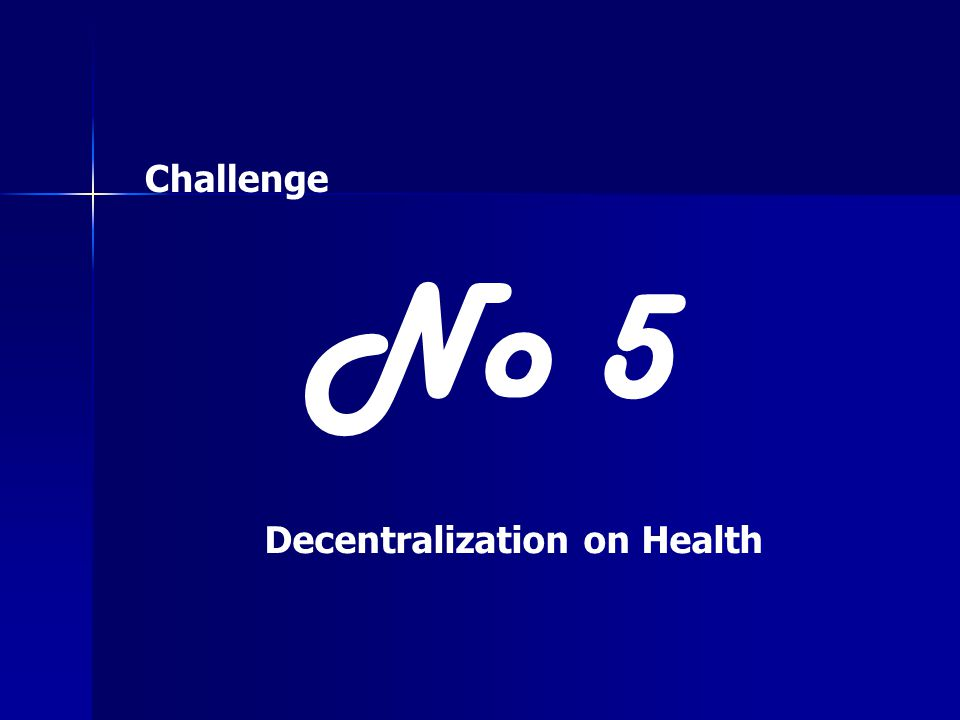 Challenge No 5 Decentralization on Health