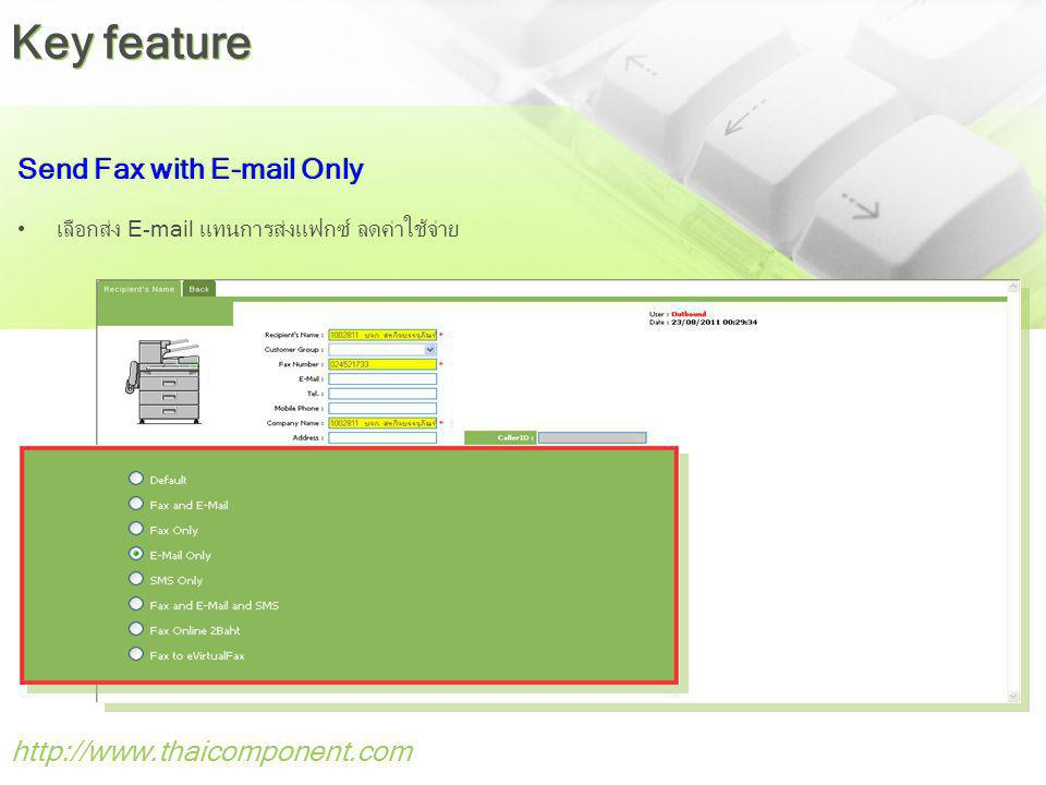 Key feature Send Fax with E-mail Only http://www.thaicomponent.com