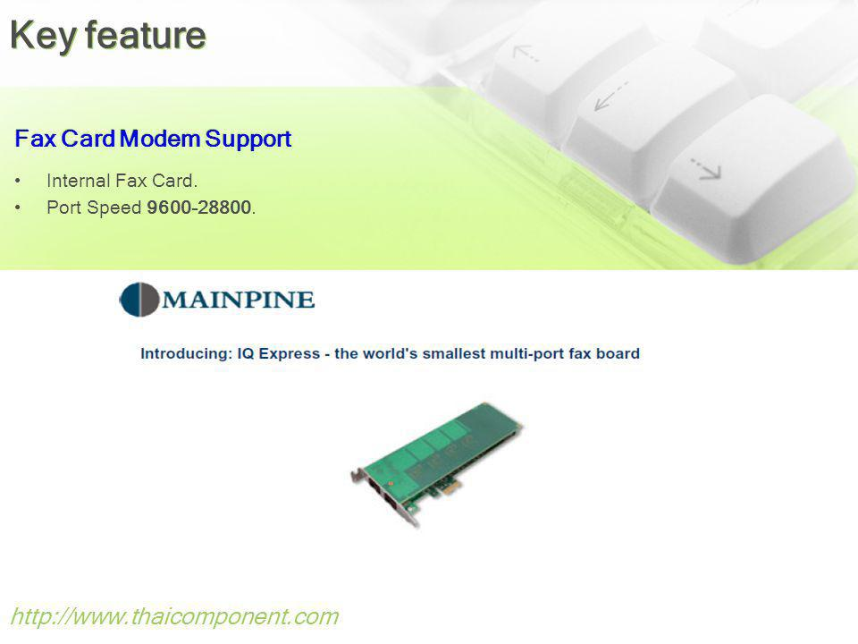 Key feature Fax Card Modem Support http://www.thaicomponent.com