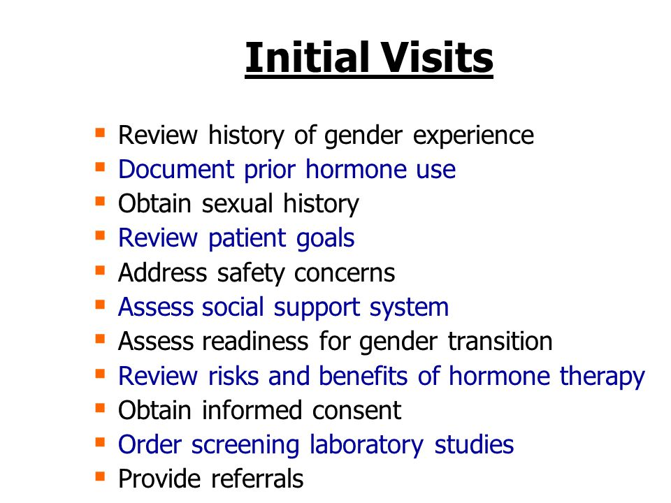 Initial Visits Review history of gender experience
