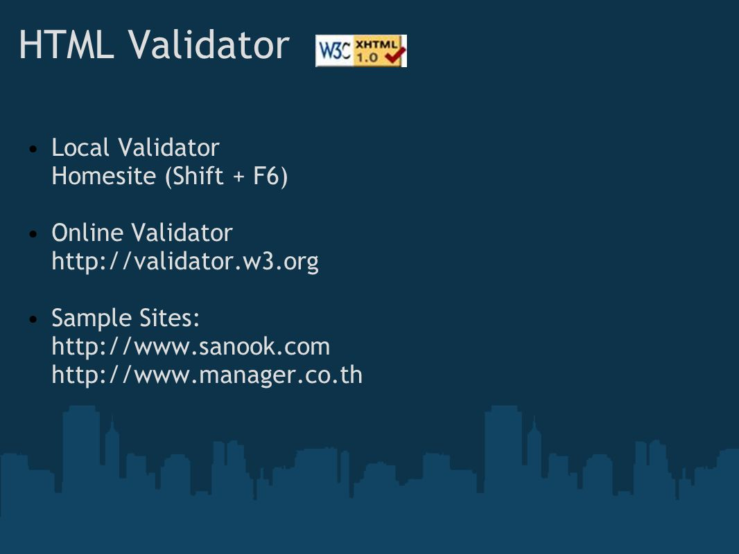 HTML Validator Local Validator Homesite (Shift + F6) Online Validator
