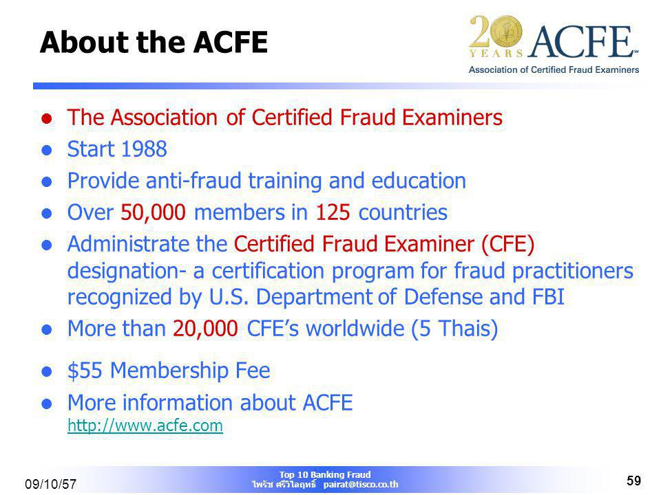 About the ACFE The Association of Certified Fraud Examiners Start 1988