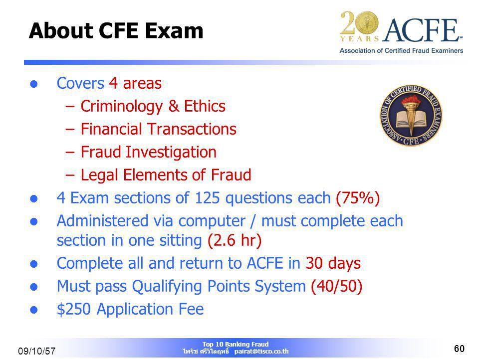 About CFE Exam Covers 4 areas Criminology & Ethics