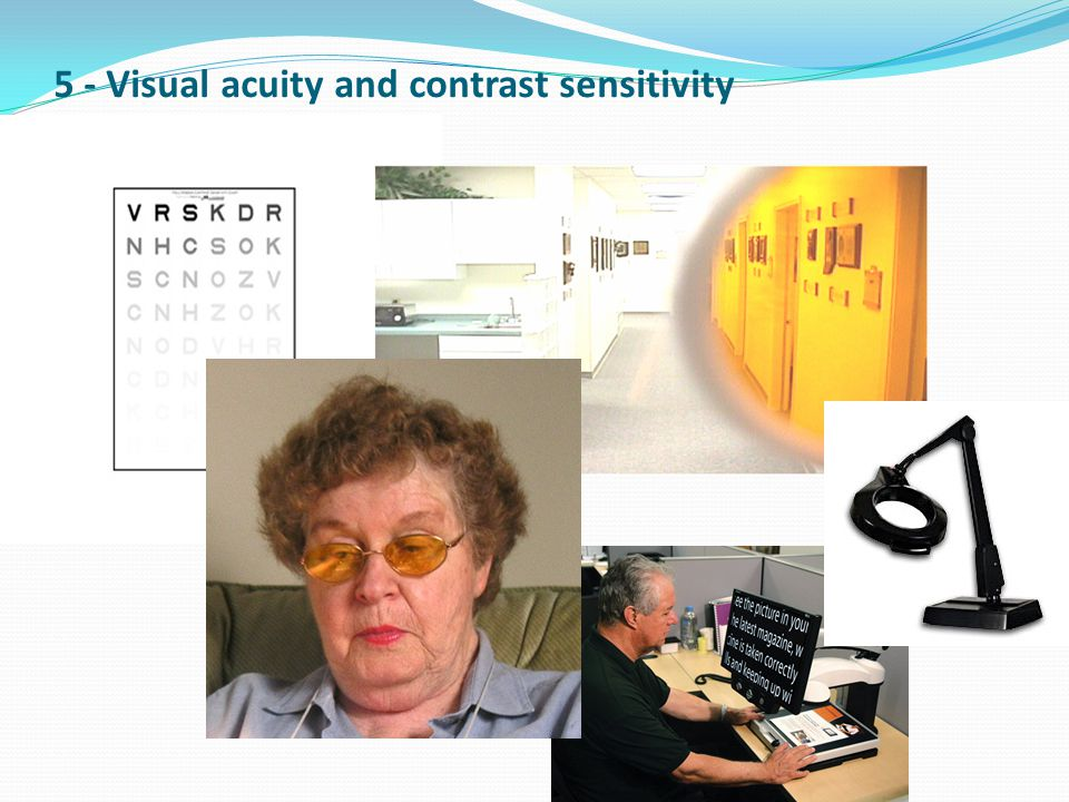 5 - Visual acuity and contrast sensitivity