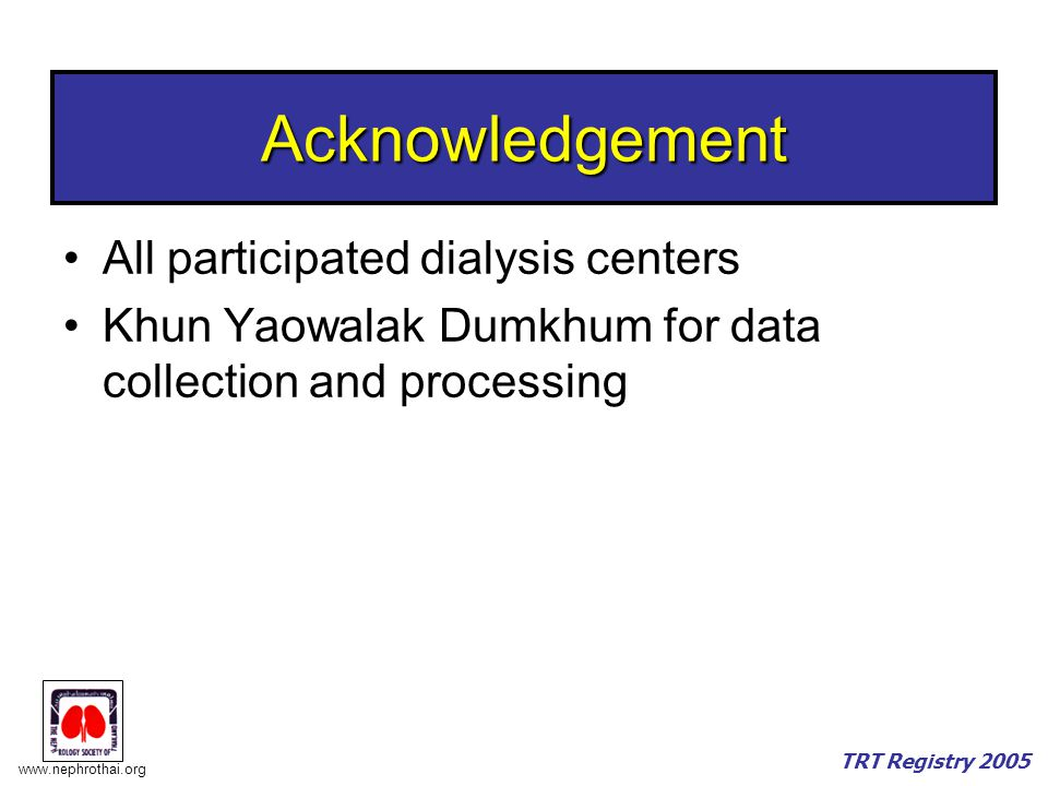 Acknowledgement All participated dialysis centers