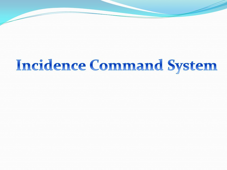 Incidence Command System