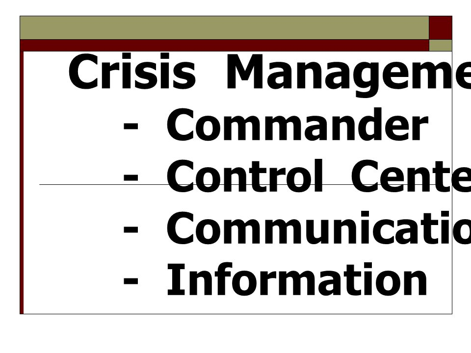 Crisis Management 3C 1I - Commander - Control Center - Communication