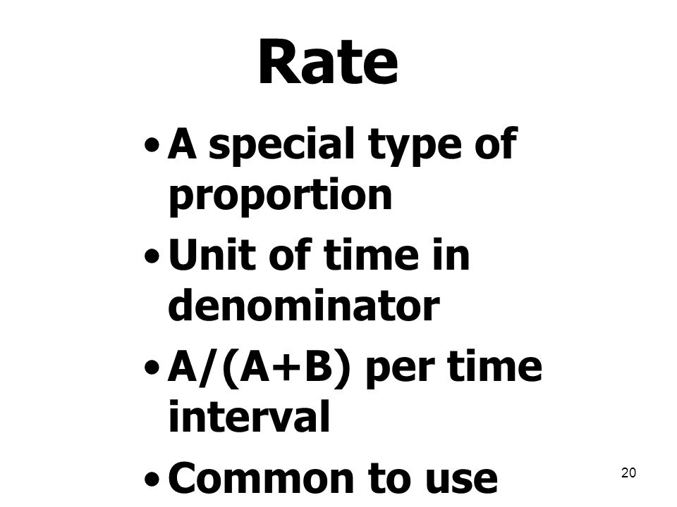 Rate A special type of proportion Unit of time in denominator