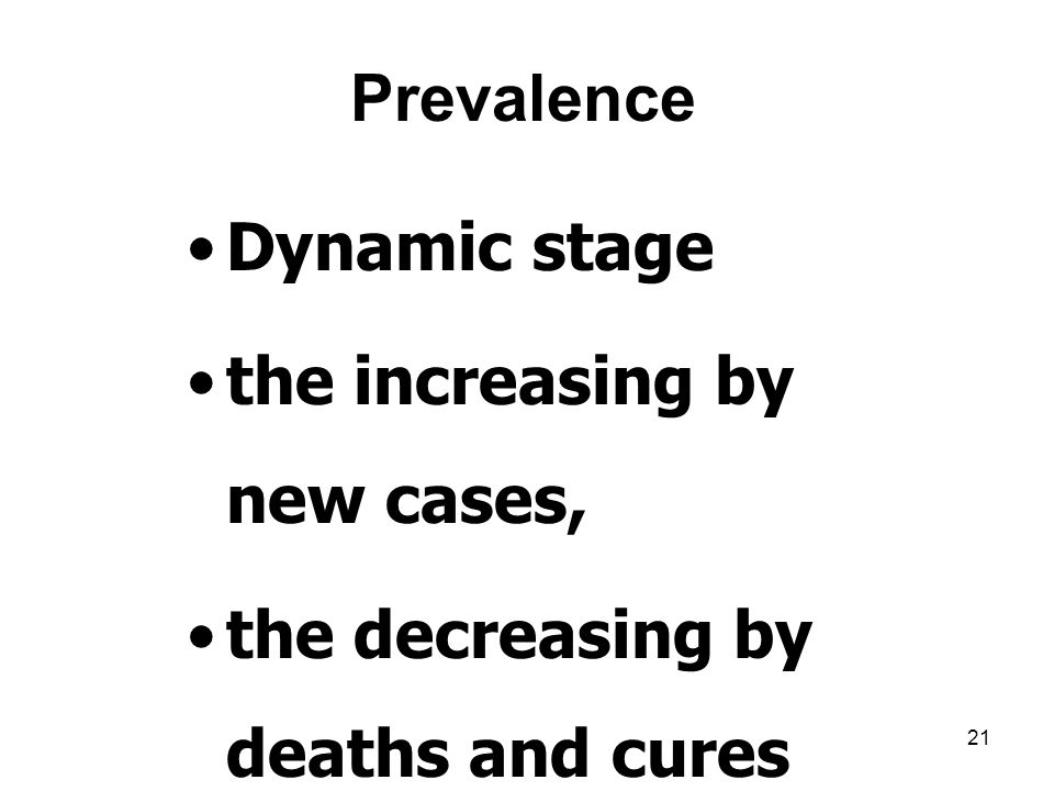 Prevalence Dynamic stage. the increasing by new cases, the decreasing by deaths and cures.