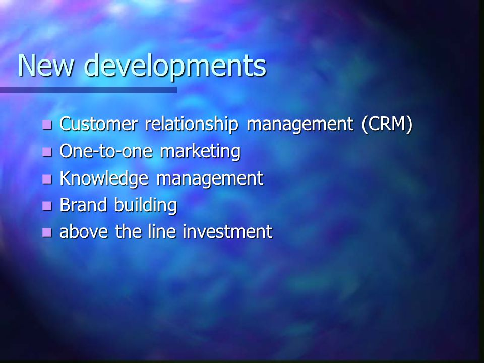 New developments Customer relationship management (CRM)