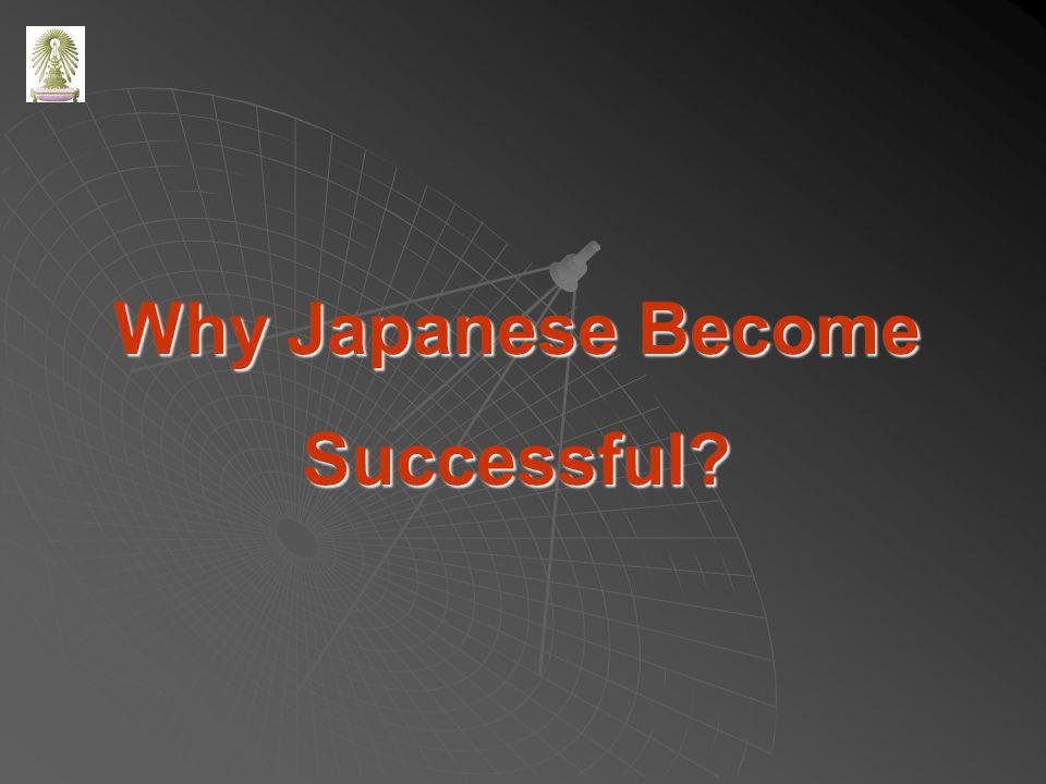 Why Japanese Become Successful