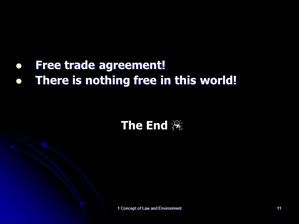 Free trade agreement! There is nothing free in this world! The End ☃