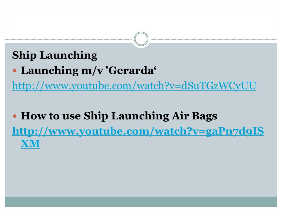 Ship Launching Launching m/v Gerarda' http://www.youtube.com/watch v=dSuTGzWCyUU. How to use Ship Launching Air Bags.