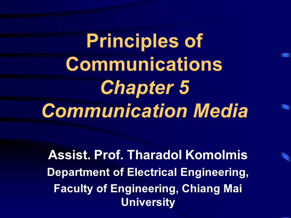 Principles of Communications Chapter 5 Communication Media