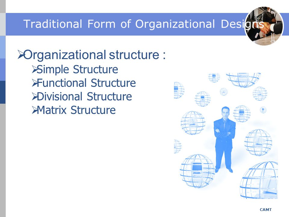 Traditional Form of Organizational Designs