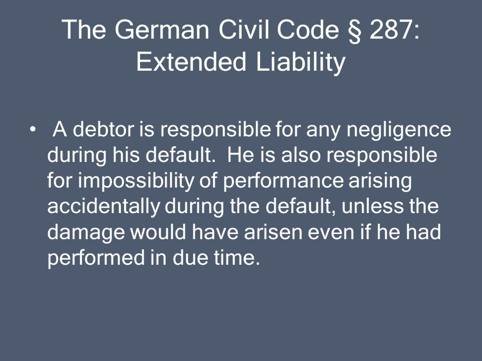 The German Civil Code § 287: Extended Liability